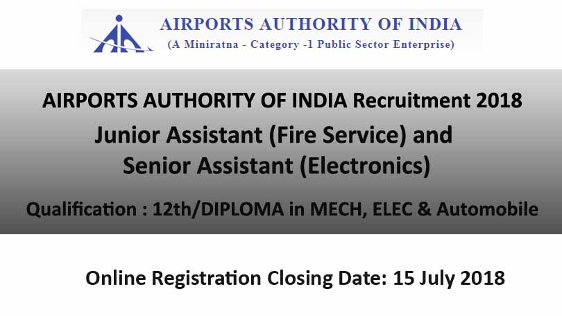 AAI 2018 Recruitment of ​Junior Assistant (Fire Service) & Senior Assistant (Electronics) in Southern Region